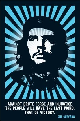 Against Brute Force and Injustice - Che Guevara